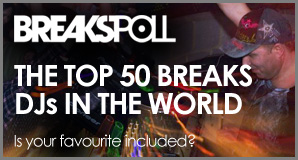 The top 50 Breaks DJs in the World